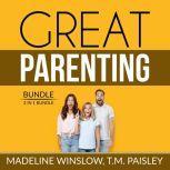 Great Parenting Bundle: 2 in 1 Bundle, Unbreakable Child, Positive Child Guidance, Madeline Winslow