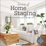 Secrets of Home Staging The Essential Guide to Getting Higher Offers Faster, Karen Prince