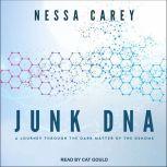 Junk DNA A Journey Through the Dark Matter of the Genome, Nessa Carey