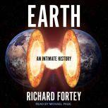 Earth An Intimate History, Richard Fortey