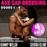 Age-Gap Breeding 4-Pack : Books 1 - 4 (Breeding Erotica Age Gap Erotica Unprotected Erotica Collection), Kimmy Welsh