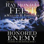 Honored Enemy Legends of the Riftwar, Book 1, Raymond E. Feist