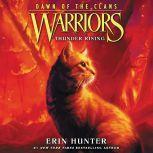 Warriors: Dawn of the Clans #2: Thunder Rising, Erin Hunter