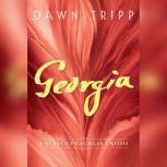 Georgia A Novel of Georgia O'Keeffe, Dawn Tripp