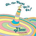 Oh, The Places You'll Go!, Dr. Seuss