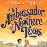 The Ambassador of Nowhere Texas, Kimberly Willis Holt