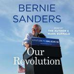 Our Revolution A Future to Believe In, Bernie Sanders