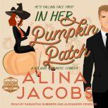 In Her Pumpkin Patch A Holiday Romantic Comedy, Alina Jacobs