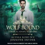 Wolf Bound Lunar Academy, Year One, Alyssa Rose Ivy