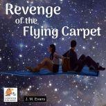 Revenge of the Flying Carpet, J.M. Evans
