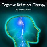 Cognitive Behavioral Therapy Guide for Anxiety, Depression, and Personality Disorders, Gordon Bowles