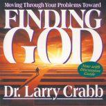 Finding God Moving Through Your Problems Toward, Larry Crabb