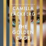 The Golden Cage A novel, Camilla Lackberg