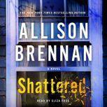 Shattered, Allison Brennan