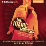 The Titanic Murders, Max Allan Collins