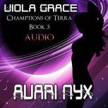 Avari Nyx, Viola Grace