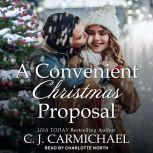 A Convenient Christmas Proposal, C.J. Carmichael