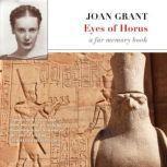 Eyes of Horus A Far Memory Book, Joan Grant