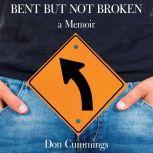 Bent But Not Broken, Don Cummings