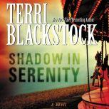 Shadow in Serenity, Terri Blackstock
