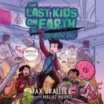The Last Kids on Earth and the Doomsday Race, Max Brallier
