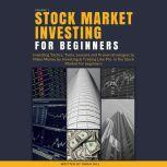 Stock Market Investing for Beginners The Concise Guide to Making Money by Investing & Trading in the Stock Market, Owen Hill