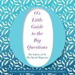 O's Little Guide to the Big Questions, O, The Oprah Magazine