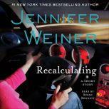 Recalculating An eShort Story, Jennifer Weiner