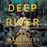 Deep River A Novel, Karl Marlantes