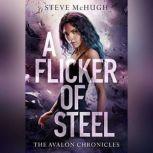 A Flicker of Steel, Steve McHugh