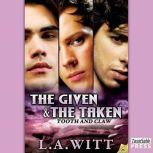 The Given & The Taken, L.A. Witt