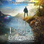 Escape from Paradise A Christian Adventure Novel, D. Richard Ferguson