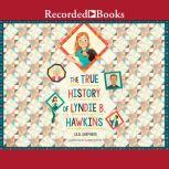 The True History of Lyndie B. Hawkins, Gail Shepherd