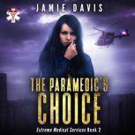 The Paramedic's Choice Extreme Medical Services Book 3, Jamie Davis