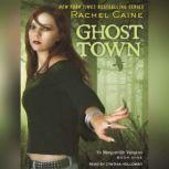 Ghost Town, Rachel Caine
