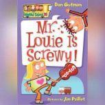 My Weird School #20 Mr. Louie Is Screwy!, Dan Gutman
