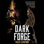 Dark Forge, Miles Cameron