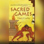 Sacred Games A Mystery of Ancient Greece, Gary Corby