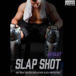 Slap Shot: Bryant Nashville Sound (Book Two), Alicia Hunter Pace