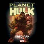 Planet Hulk A Novel of the Marvel Universe, Greg Pak