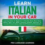 Learn Italian in Your Car, Pro Language Learning