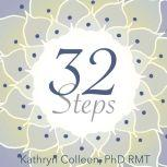 32 Steps Our Evolving Humanity And The Inevitability Of Lasting Peace, Kathryn Colleen PhD RMT