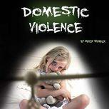 Domestic Violence Guide to Understanding and Dealing with Domestic Violence, Mandy Whomack