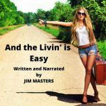 And the Livin' is Easy, Jim Masters
