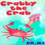 Crabby the Crab Kids Story To Read, Dr. MC