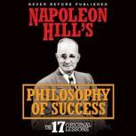 Napoleon Hill's Philosophy of Success The 17 Original Lessons, Napoleon Hill
