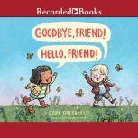 Goodbye, Friend! Hello, Friend!, Cori Doerrfeld