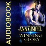 Winning Glory Military Romance With a Science Fiction Edge, Ann Gimpel