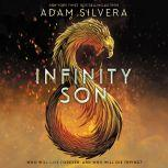 Infinity Son The Infinity Cycle, Book 1, Adam Silvera