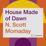 House Made of Dawn A Novel, N. Scott Momaday